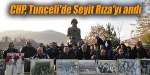 CHP, Tunceli'de Seyit Rıza'yı andı
