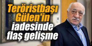 Teröristbaşı Gülen'in iadesinde flaş gelişme