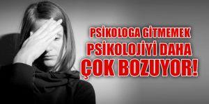 Psikologa gitmemek psikolojiyi daha çok bozuyor!