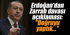 """Erdoğan'dan Zarrab davası açıklaması: """"Doğruyu yaptık..."""""""