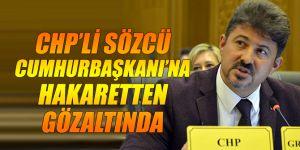 CHP'li sözcüye hakaretten gözaltı!