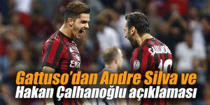Gattuso'dan Andre Silva ve Hakan Çalhanoğlu açıklaması
