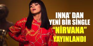 "INNA' DAN YENİ BİR SİNGLE ""NİRVANA"" YAYINLANDI"