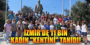 """İzmir'de 11 bin kadın """"kentini"""" tanıdı"""