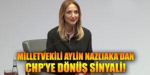 Milletvekili Aylin Nazlıaka'dan CHP'ye dönüş sinyali