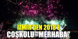 """İzmir'den 2018'e coşkulu """"merhaba"""""""