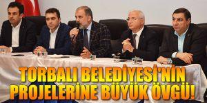TORBALI BELEDİYESİ'NİN  PROJELERİNE BÜYÜK ÖVGÜ!