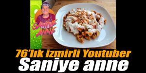 76'lık İzmirli Youtuber Saniye anne