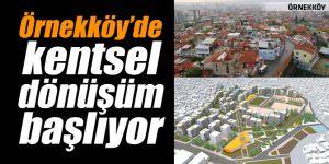 Örnekköy'de kentsel dönüşüm başlıyor