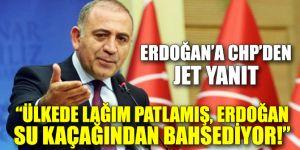 """""""Ülkede lağım patlamış, Erdoğan su kaçağından bahsediyor!"""""""