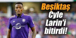 Beşiktaş Cyle Larin'i bitirdi!