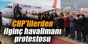 CHP'lilerden ilginç havalimanı protestosu