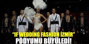 """IF Wedding Fashion İzmir"" büyüledi"