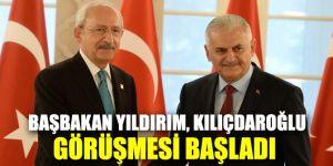 Başbakan Yıldırım ve Kılıçdaroğlu görüşmesi başladı