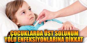 Uzmanlar uyardı! Çocuklarda üst solunum yolu enfeksiyonlarına dikkat