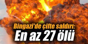 Bingazi'de çifte saldırı: En az 27 ölü