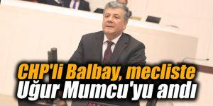 CHP'li Balbay, mecliste Uğur Mumcu'yu andı