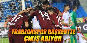 Trabzonspor Başkentte çıkış arıyor