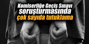 Komiserliğe Geçiş Sınavı soruşturmasında çok sayıda tutuklama
