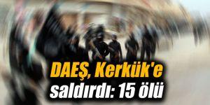 DAEŞ, Kerkük'e saldırdı: 15 ölü