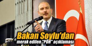 """Bakan Soylu'dan merak edilen """"PÖH"""" açıklaması"""