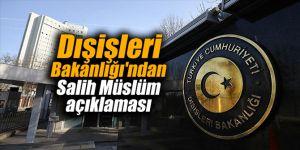 Dışişleri Bakanlığı'ndan Salih Müslüm açıklaması