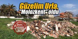 "Güzelim Urla, ""Molozkent"" oldu"