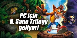 PC'ye Crash Bandicoot N. Sane Trilogy geliyor!