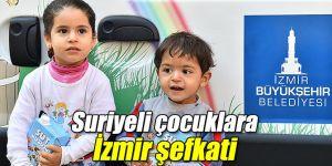 Büyükşehir'den Suriyeli çocuklara İzmir şefkati