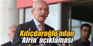 Kılıçdaroğlu'ndan 'Afrin' açıklaması