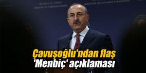 Çavuşoğlu'dan flaş 'Menbiç' açıklaması