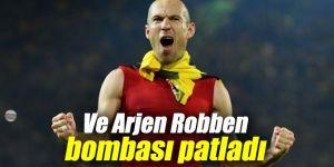 Ve Arjen Robben bombası patladı