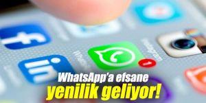 WhatsApp için efsane yenilik!