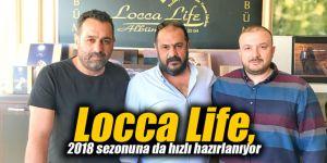 Locca Life, 2018 sezonuna hızlı hazırlanıyor