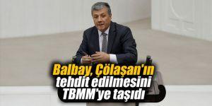 Balbay, Çölaşan'ın ölümle tehdit edilmesini TBMM'ye taşıdı