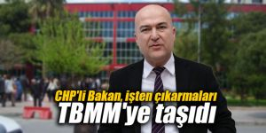 CHP'li Murat Bakan, işten çıkarmaları TBMM'ye taşıdı