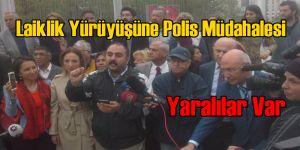 Laiklik Yürüyüşü'ne Polis Müdahale Etti