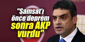 """""""Adıyaman Samsat'ı önce deprem sonra AKP vurdu"""""""