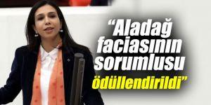 """""""ALADAĞ FACİASININ SORUMLUSU ÖDÜLLENDİRİLDİ"""""""