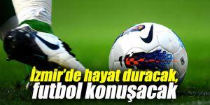 İzmir'de futbol konuşacak