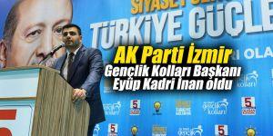 AK Parti İzmir Gençlik Kolları Başkanı Eyüp Kadri İnan oldu