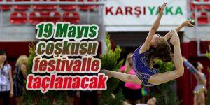Karşıyaka'da 19 Mayıs coşkusu festivalle taçlanacak