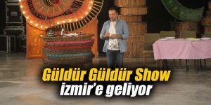 Güldür Güldür Show İzmir'e geliyor