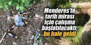 Menderes'te tarih mirası için çalışma başlatılacaktı; bu hale geldi