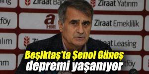 Beşiktaş'ta Şenol Güneş depremi yaşanıyor