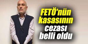 Terör örgütü FETÖ'nün kasasının cezası belli oldu