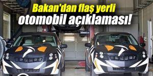 Bakan'dan flaş yerli otomobil açıklaması!