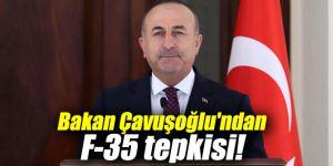 Bakan Çavuşoğlu'ndan F-35 tepkisi!