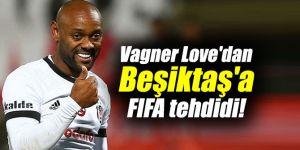 Vagner Love'dan Beşiktaş'a FIFA tehdidi!