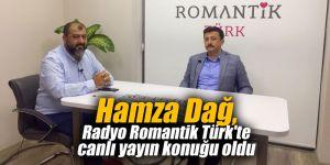 Hamza Dağ, Radyo Romantik Türk'te canlı yayın konuğu oldu